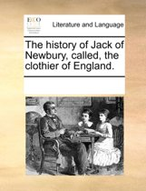 The History of Jack of Newbury, Called, the Clothier of England.