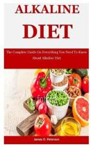 Alkaline Diet: The Complete Guide On Everything You Need To Know About Alkaline Diet