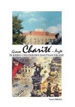 Gro E Charite- Rzte in Krieg Und Frieden