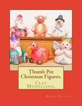Thumb Pot Christmas Figures.
