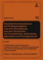 Resultativkonstruktionen Mit Praedikatsadjektiv Und Ihre Uebersetzung Aus Dem Deutschen Ins Franzoesische, Italienische, Spanische Und Portugiesische