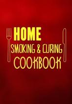 Home Smoking & Curing Cookbook