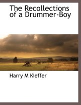 The Recollections of a Drummer-Boy