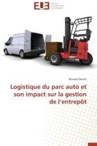 Logistique Du Parc Auto Et Son Impact Sur La Gestion de L Entrep�t