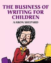 The Business of Writing for Children