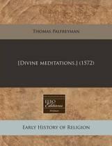 [Divine Meditations.] (1572)