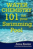 Water Chemistry 101 for Your Swimming Pool