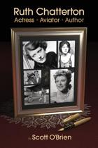 Ruth Chatterton, Actress, Aviator, Author