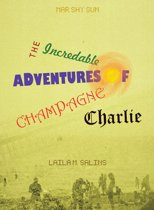 The Incredible Adventures of Champagne Charlie