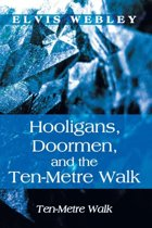 Hooligans, Doormen, and the Ten-Metre Walk