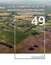 Local communities in the Big World of prehistoric Northwest Europe