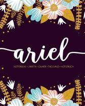 Ariel: Notebook - Libreta - Cahier - Taccuino - Notizbuch: 110 pages paginas seiten pagine: Modern Florals First Name Noteboo