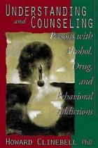 Understanding and Counseling Persons with Alcohol, Drug and Behavioral Addictions