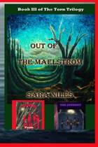 Out of the Maelstrom