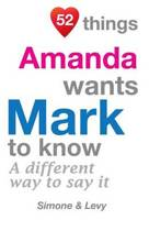 52 Things Amanda Wants Mark to Know