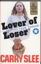 YOUR CHOICE lover of loser