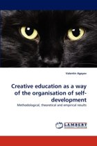 Creative Education as a Way of the Organisation of Self-Development