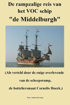 """De rampzalige reis van het VOC schip de """"Middelburgh"""""""