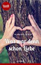 Was war denn schon Liebe (Kurzgeschichte, Liebe)