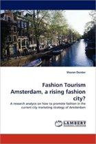 Fashion Tourism Amsterdam, a Rising Fashion City?