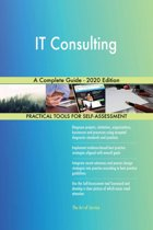 IT Consulting A Complete Guide - 2020 Edition