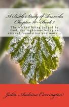 A Bible Study of Proverbs Chapter 10--Book 7