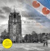 Leeuwarden en Friesland 1850-1920 gezien door reizigers