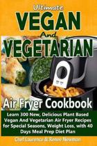 Ultimate Vegan and Vegetarian Air Fryer Cookbook