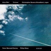 Trivium - Part, Maxwell Davies, Glass / Christopher Bowers-Broadbent
