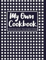 My Own Cookbook Blank Recipe Book Navy Gingham Edition