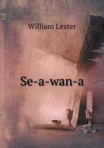 Se-A-Wan-A
