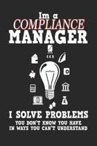 I'm a Compliance Manager I Solve Problems
