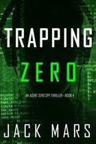 Trapping Zero (An Agent Zero Spy Thriller—Book #4)