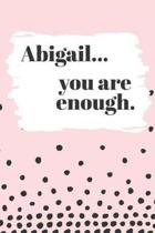 Abigail's You Are Enough
