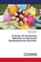 A Study of Screaming Behavior in Pervasive Developmental Disorder