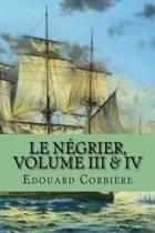 Le Negrier, Volume III & IV