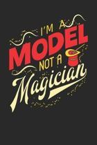 I'm A Model Not A Magician