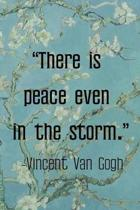 There Is Peace Even In The Storm. Vincent Van Gogh: Van Gogh Notebook Journal Composition Blank Lined Diary Notepad 120 Pages Paperback Flowers