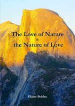 The Love of Nature & the Nature of Love