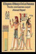 El Regreso Al Tiempo de Los Faraones