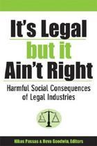 It's Legal But it Aint' Right