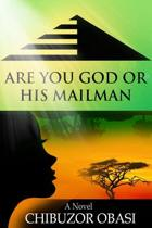 Are You God or His Mailman