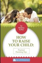 How to Raise Your Child