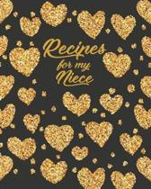 Recipes for my Niece: Personalized Blank Cookbook and Custom Recipe Journal to Write in Cute Gift for Women Mom Wife: Gold Hearts