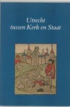 Utrechtse bijdragen tot de Medievistiek 10 - Utrecht tussen kerk en staat