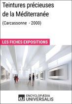Teintures précieuses de la Méditerranée (Carcassonne - 2000)