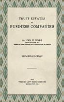 Trust Estates as Business Companies. Second Edition (1921)