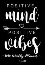 2020 Weekly Planner - Positive Mind, Positive Vibes