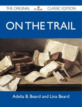 On the Trail - The Original Classic Edition