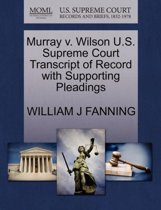 Murray V. Wilson U.S. Supreme Court Transcript of Record with Supporting Pleadings